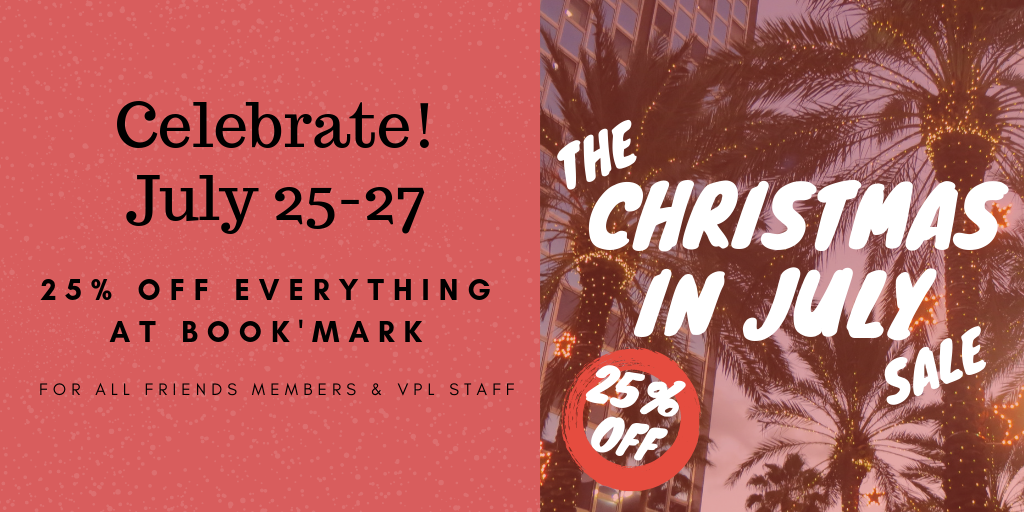 Christmas in July 2019 Sale. 25% Off for Friends Members & VPL at Book'mark