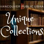 The VPL's Unique Collections