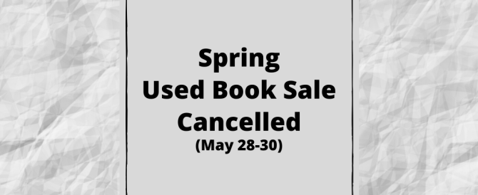 Spring Used Book Sale Cancelled